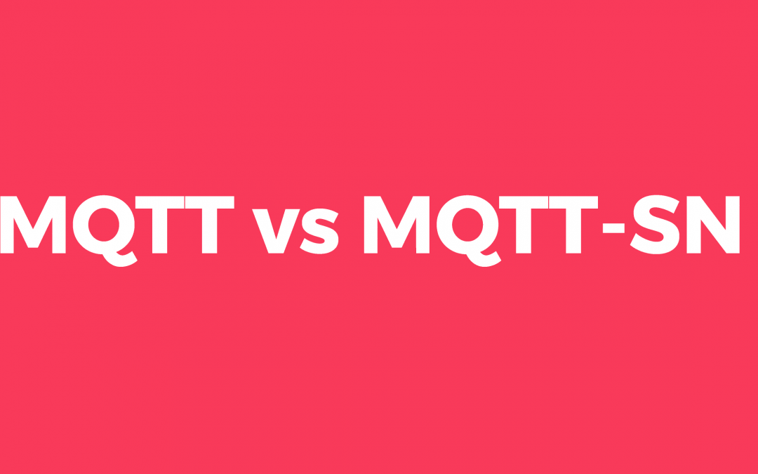 Benefits of MQTT-SN over MQTT