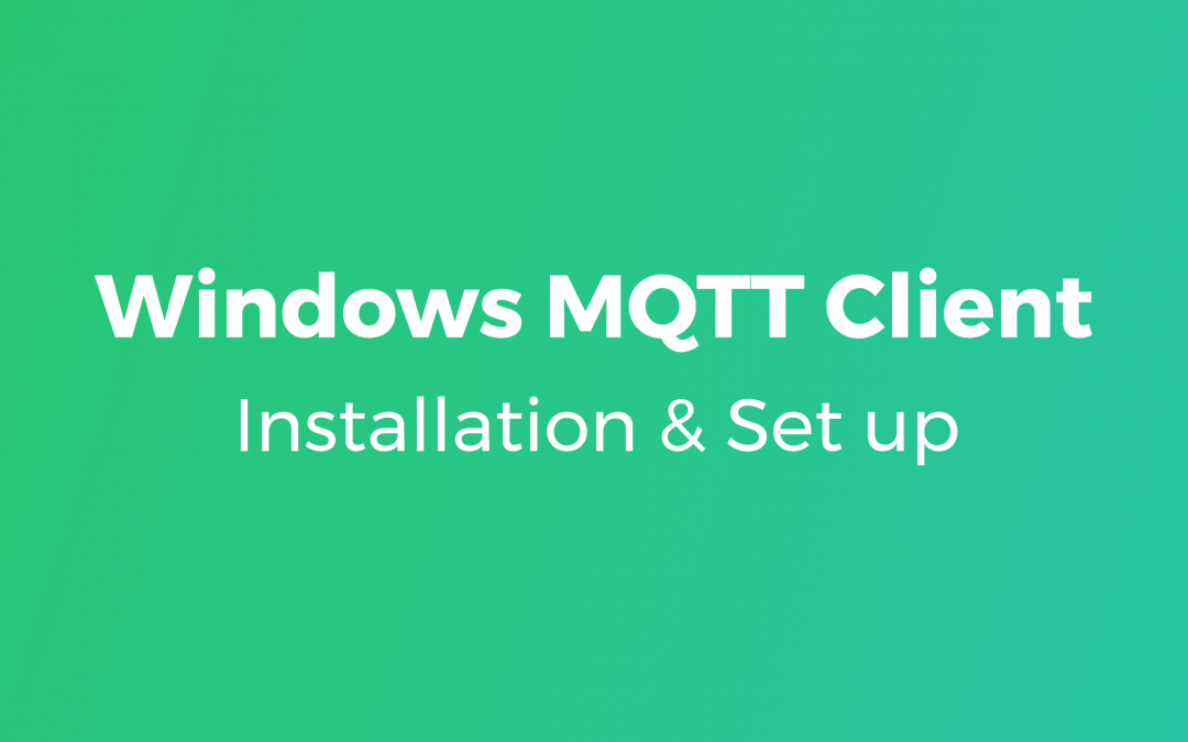 Windows MQTT Client