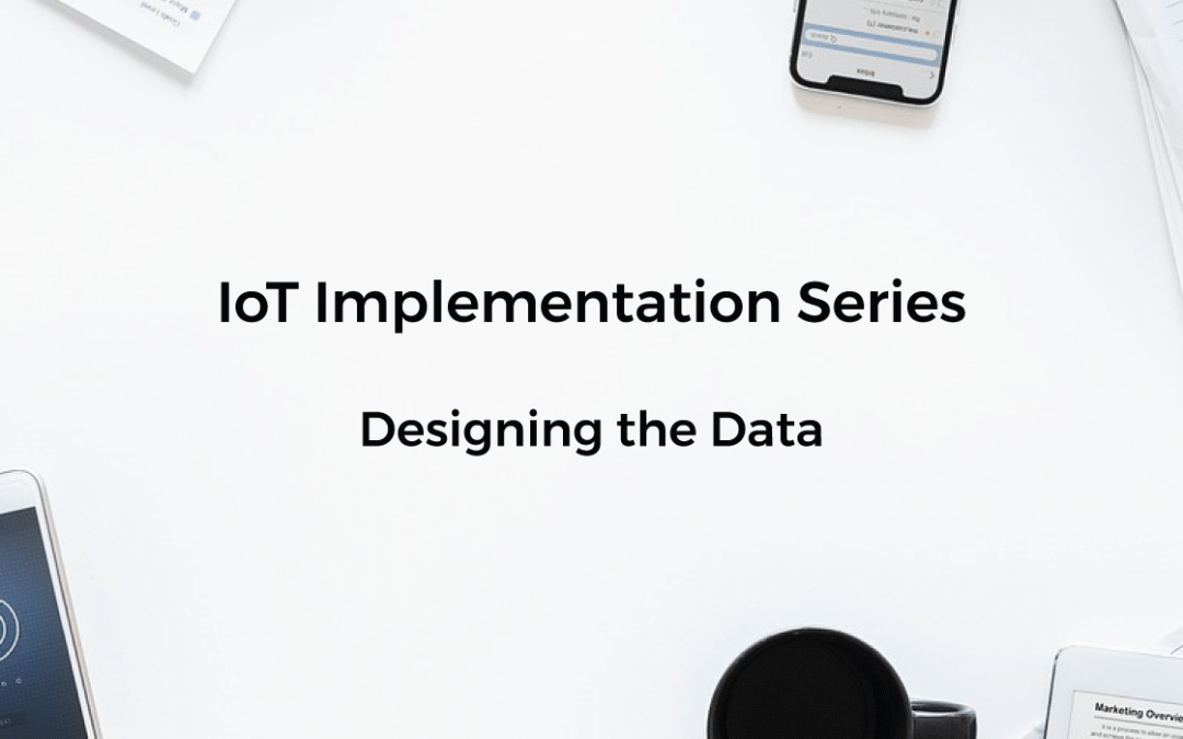 IoT implementation series design the data