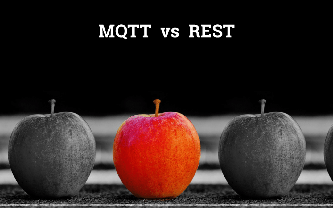 MQTT vs REST from IoT Implementation perspective