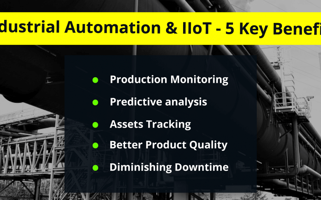 Industrial Automation & IIoT – 5 Key Benefits