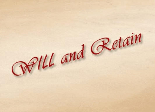Will and Retain