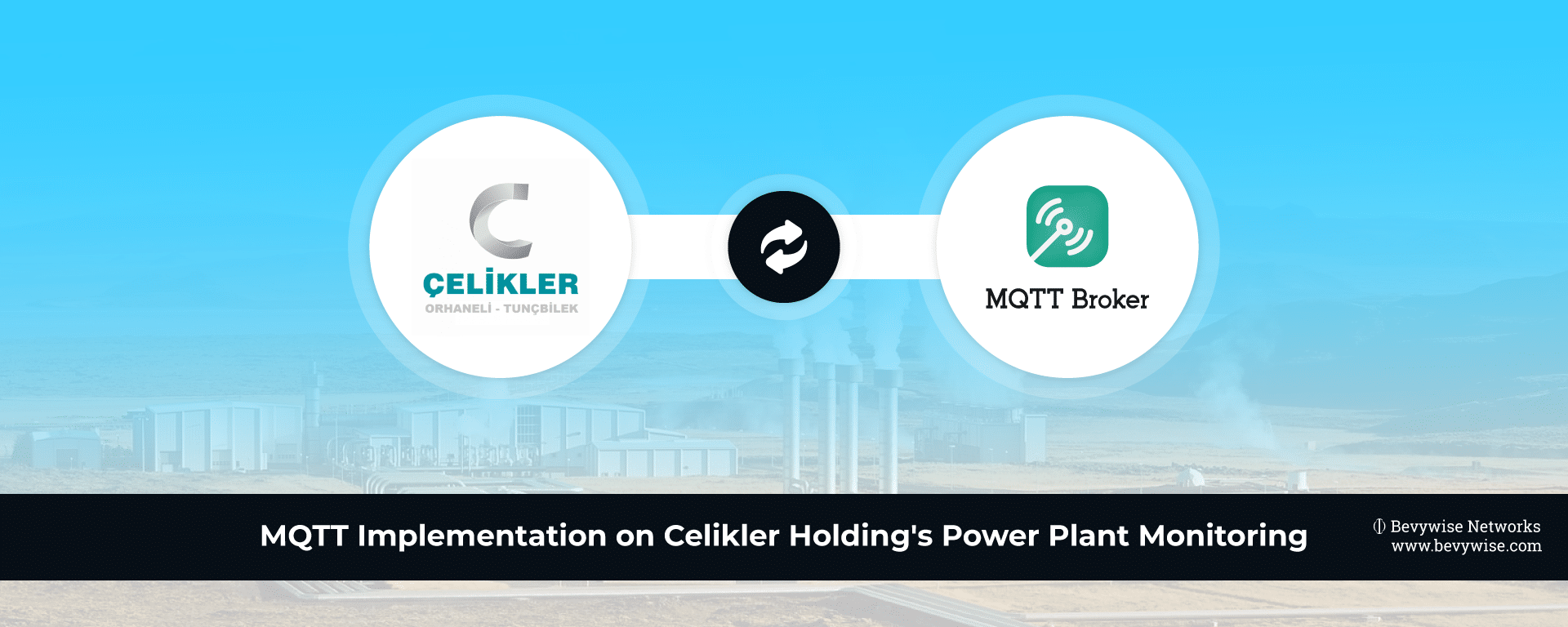 MQTT Implementation on Celikler Holding's Power Plant Monitoring